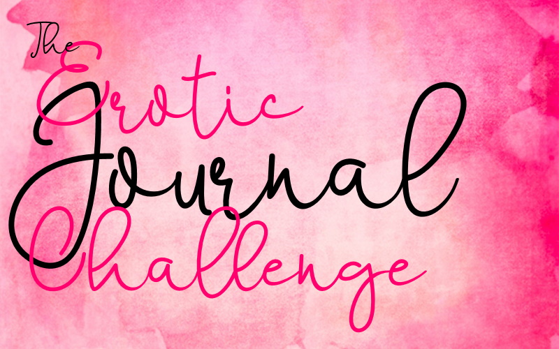 Erotic Journal Challenge (after the epiphany & some help from friends)